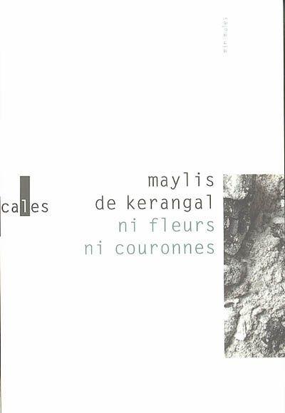 Maylis de Kerangal / Ni fleurs ni couronnes