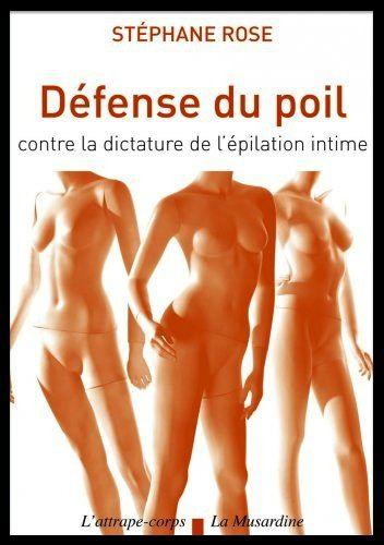 Défense du poil contre la dictature de l'épilation intime - Stéphane Rose