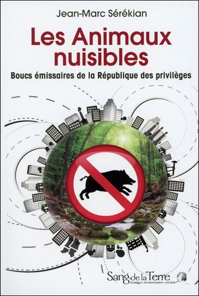 Jean- Marc Serekian, les animaux nuisibles..