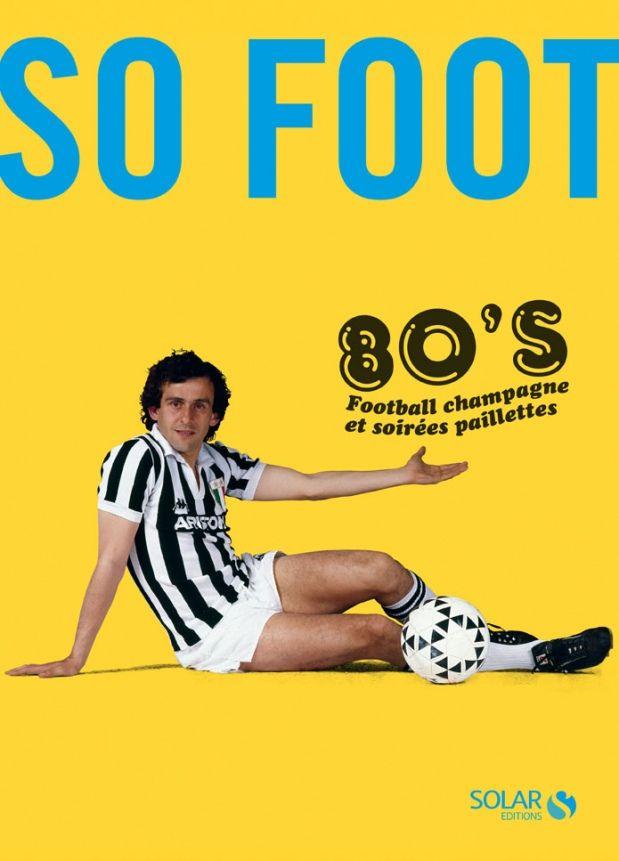 So Foot 80's préface de Platini