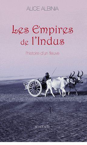 Les empires de l'Indus, l'histoire d'un fleuve