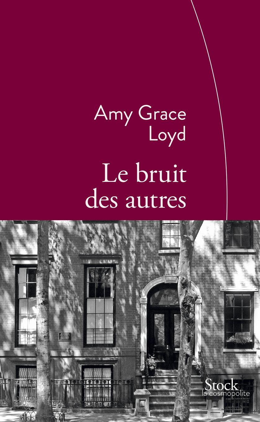"""""""Le bruit des autres"""" d'Amy Grace Loyd"""