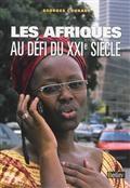 Les Afriques au défi du XXIe siècle : géopolitiques subsahariennes