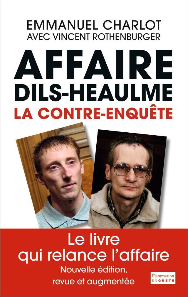 Affaire Dils-Heaulme, la contre-enquête