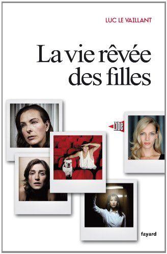 «La vie rêvée des filles» de Luc Le Vaillant