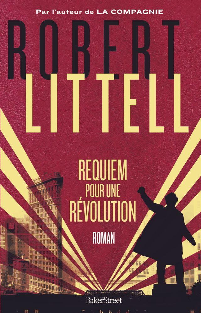 Requiem pour la révolution, de Robert Littell