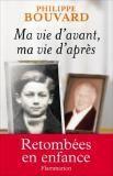 Philippe Bouvard « Ma vie d'avant, ma vie d'après » éditions Flammarion Documents et Essais.