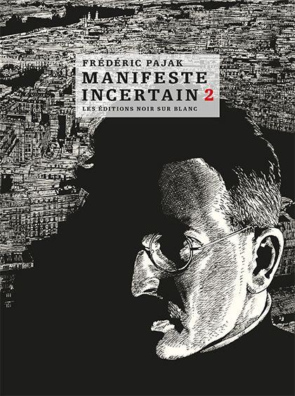 Manifeste incertain, tome 2, de Frédéric Pajak