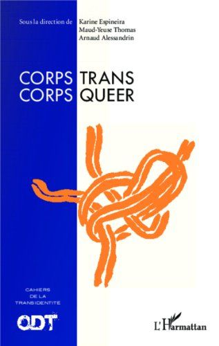 Corps Trans, Corps Queer