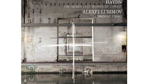 Album Haydn : The Seven Last Words of Christ par Alexei Lubimov