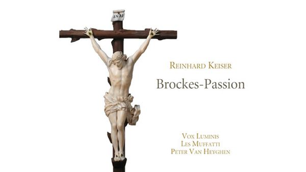 Album Keiser : Brockes-Passion - Vox Luminis / Les Muffatti / Peter Van Heyghen