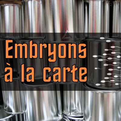 Embryons à la carte