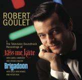 Kiss Me Kate et Brigadoon  Robert Goulet Sony Arkiv Music