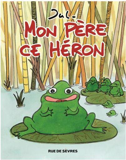 """JUL """"Mon père, ce Héron"""""""