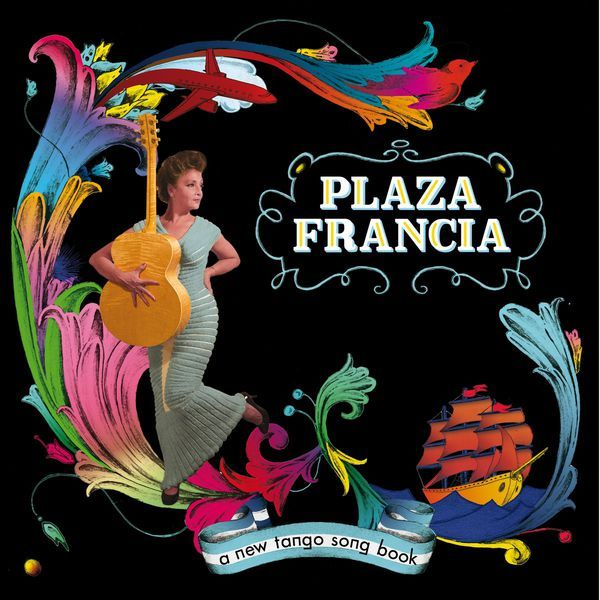 Plaza Francia - album « A new tango song book » (Because Music)