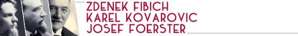 histoire de l'opéra slave - compositeurs tcheques - fibich - kovarovic - foerster