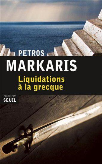 Petros Markaris-Liquidations à la grecque