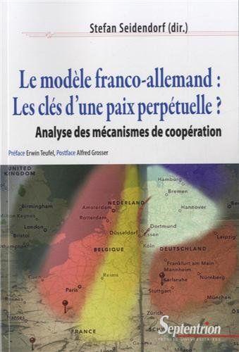 Le modèle franco-allemand : les clés d'une paix perpétuelle ? : Analyse des mécanismes de coopération