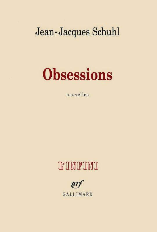 Obsessions de Jean-Jacques Schuhl