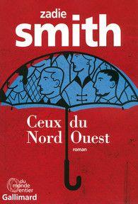 """""""Ceux du Nord-Ouest"""" de Zadie Smith"""