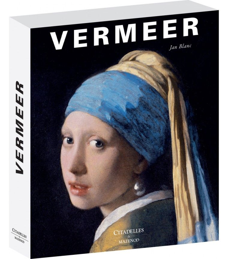 Vermeer. La fabrique de la gloire de Jan Blanc