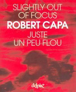 Robert CAPA-Juste un peu Flou