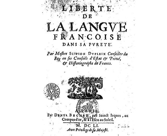 Liberté de la langue françoise dans sa pureté, ouvrage de Scipion Dupleix paru en 1651