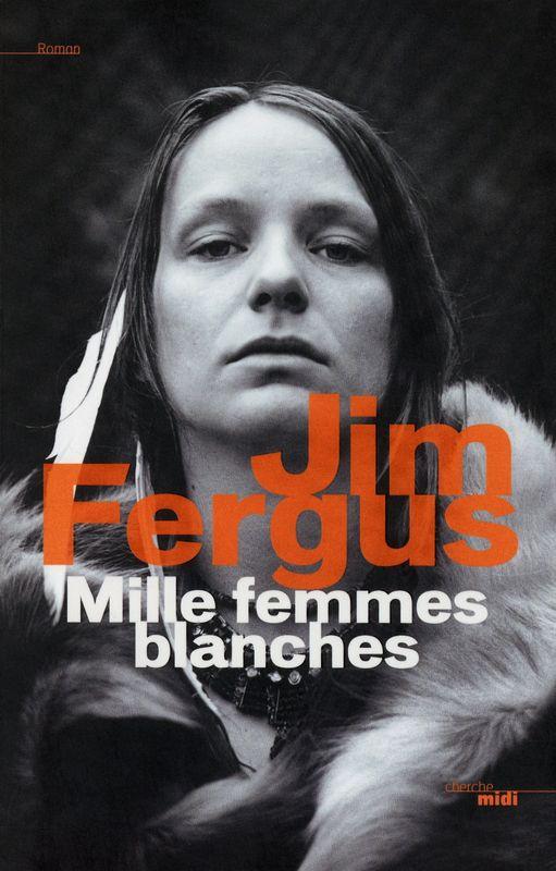 Jim FERGUS  Mille femmes blanches