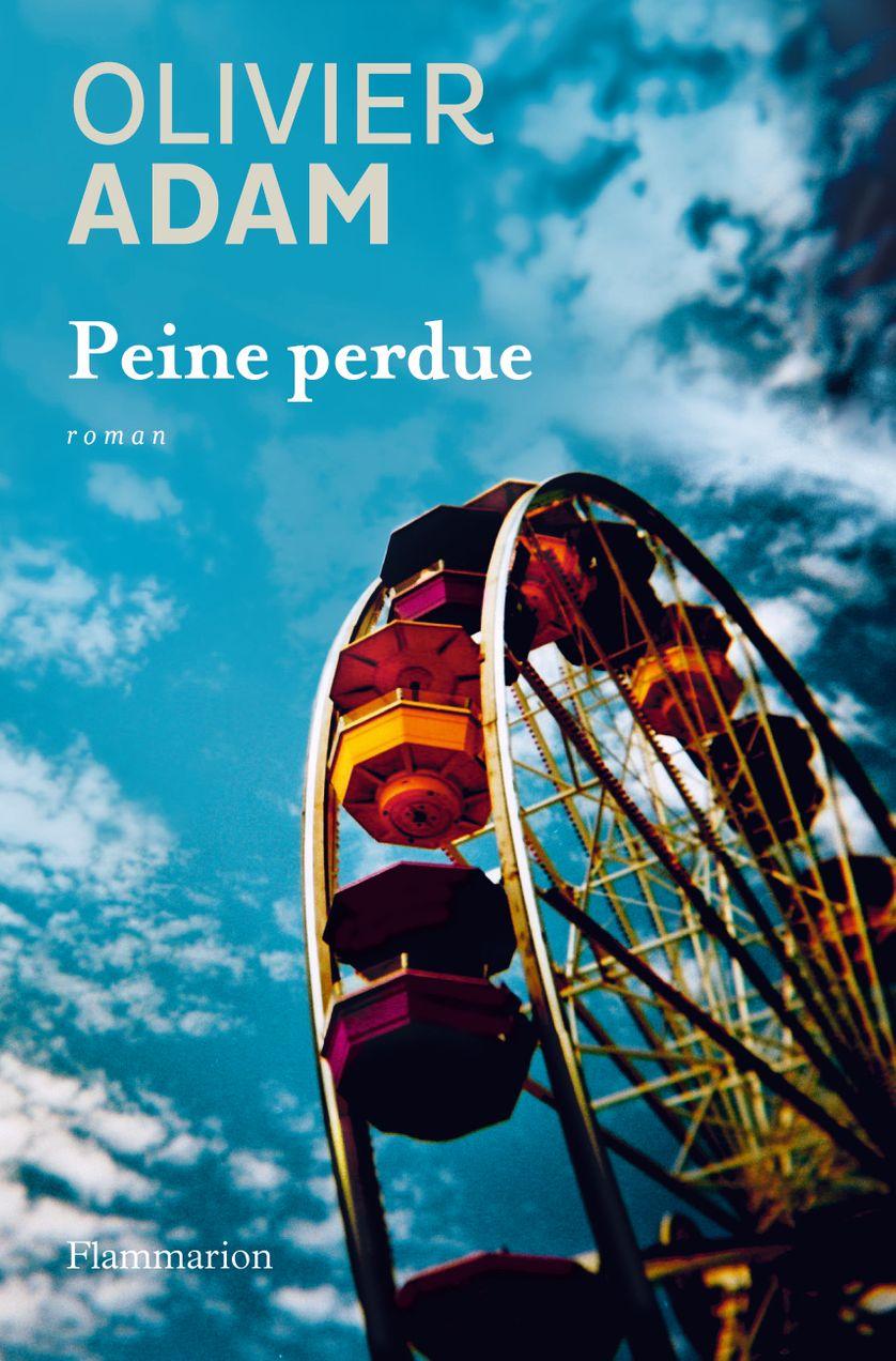 Couverture de Peine Perdue, Olivier Adam