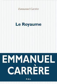 Couverture le Royaume, Emmanuel Carrère