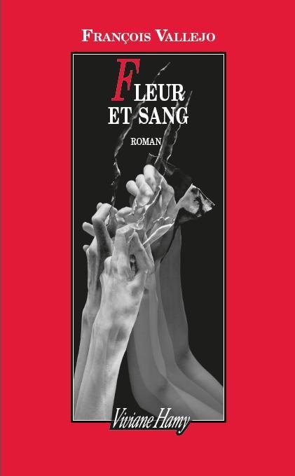 couverture Fleur et Sang, François Vallejo
