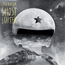 Ghost Surfer, Le nouvel album de Cascadeur