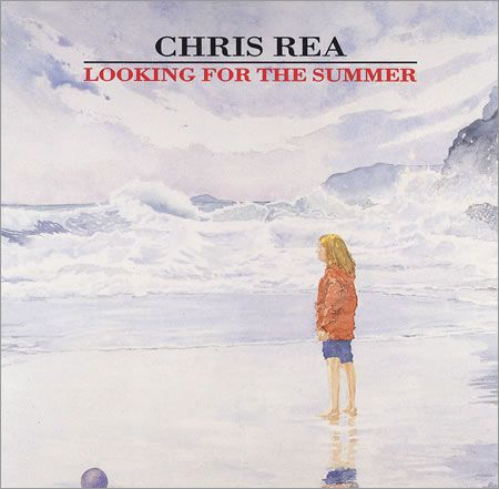Looking for the summer, Chris Rea