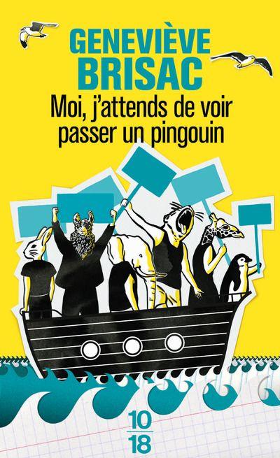 Geneviève Brisac-moi, j'attends de voir passer un pingouin