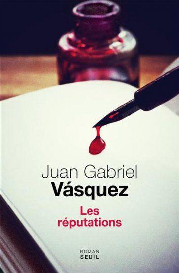 Les réputations, de Juan Gabriel Vasquez