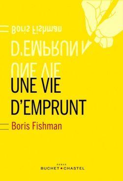 Boris Fishman - une vie d'emprunt