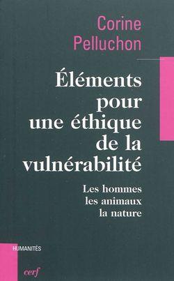 Eléments pour une éthique de la vulnérabilité. Les hommes, les animaux, la nature