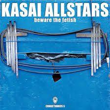 "Kasai Allstars ""Beware the fetish"""