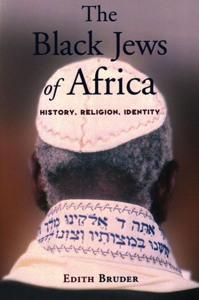 The Black Jews of Africa: History, Religion, Identity