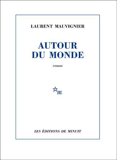 Laurent Mauvignier-Autour du monde