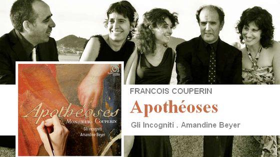 L'album «Apothéoses» - Œuvres de Françoise Couperin par l'ensemble Gli incogniti