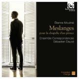 CD Meslanges pour la Chapelle d'un Prince LABEL HARMONIA MUNDI HMC 902194
