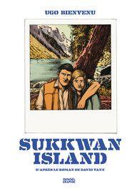 David Vann et Ugo Bienvenu - Sukkwan island