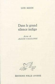 """Couverture du livre """"Dans le grand silence indigo"""" de Luis Mizón"""