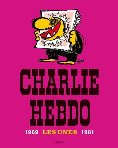 Charlie Hebdo les unes 1969-1981