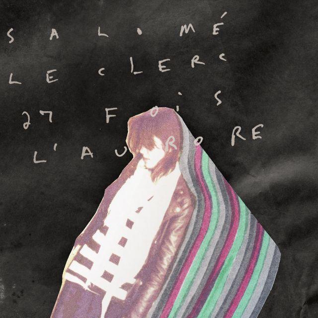Salome Leclerc 27 fois l'aurore