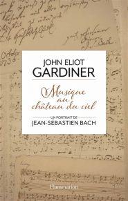 Sir John Eliot Gardiner - Musique au chateau du ciel