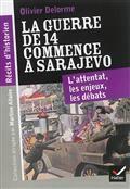 La guerre de 14 commence à Sarajevo : l'attentat, les enjeux, les débats