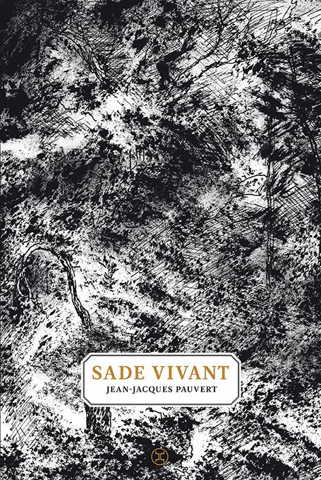 """Couverture du livre """"Sade vivant"""" de Jean-Jacques Pauvert"""