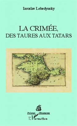 La Crimée, des Taures aux Tatars